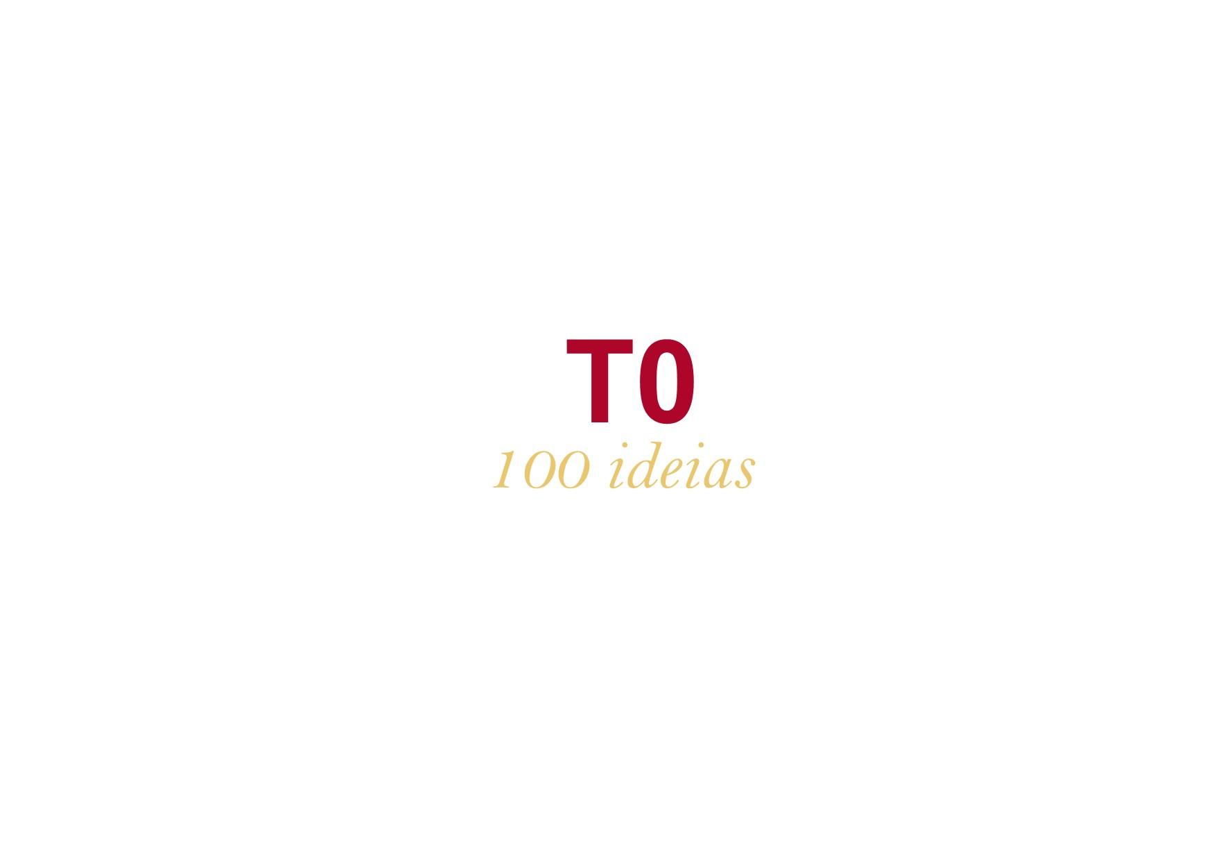 T0 100 ideias